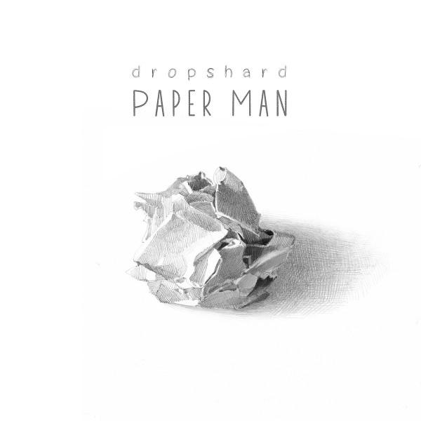Dropshard — Paper Man