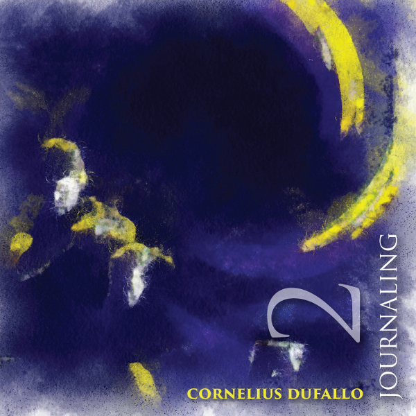 Cornelius Dufallo — Journaling 2