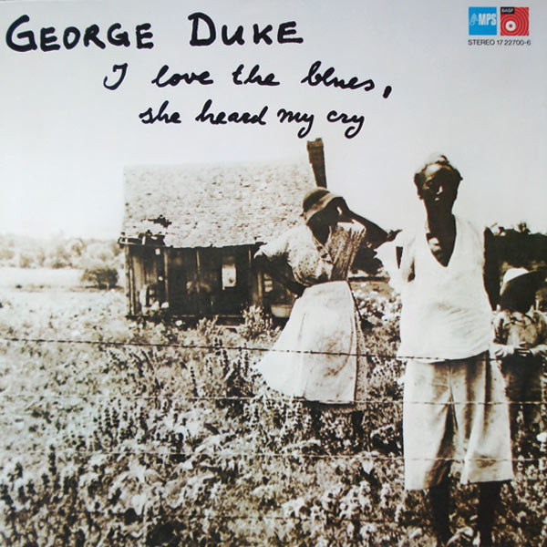 George Duke — I Love the Blues, She Heard My Cry