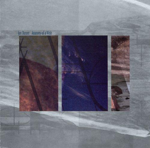 Jon Durant — Anatomy of a Wish