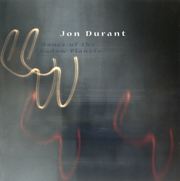 Jon Durant — Dance of the Shadow Planets