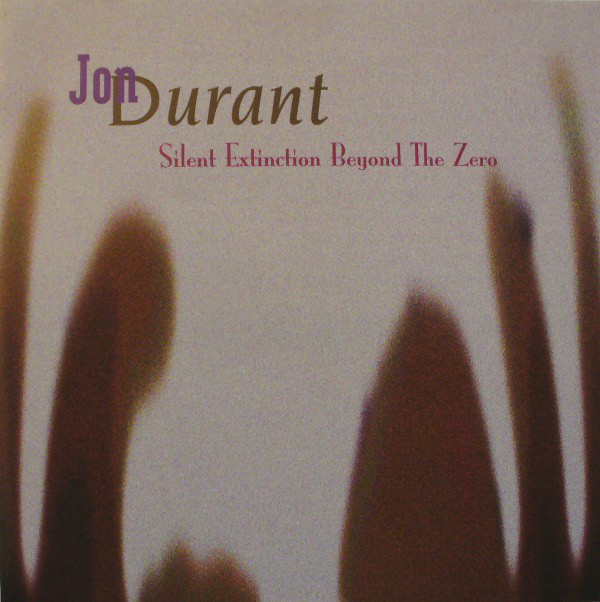 Jon Durant — Silent Extinction beyond the Zero