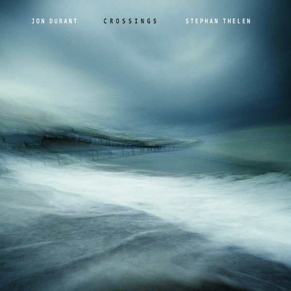 Jon Durant / Stephan Thelen — Crossings