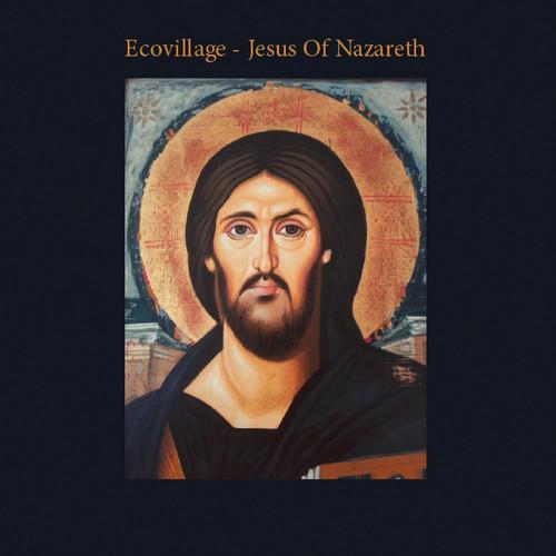 Ecovillage — Jesus of Nazareth
