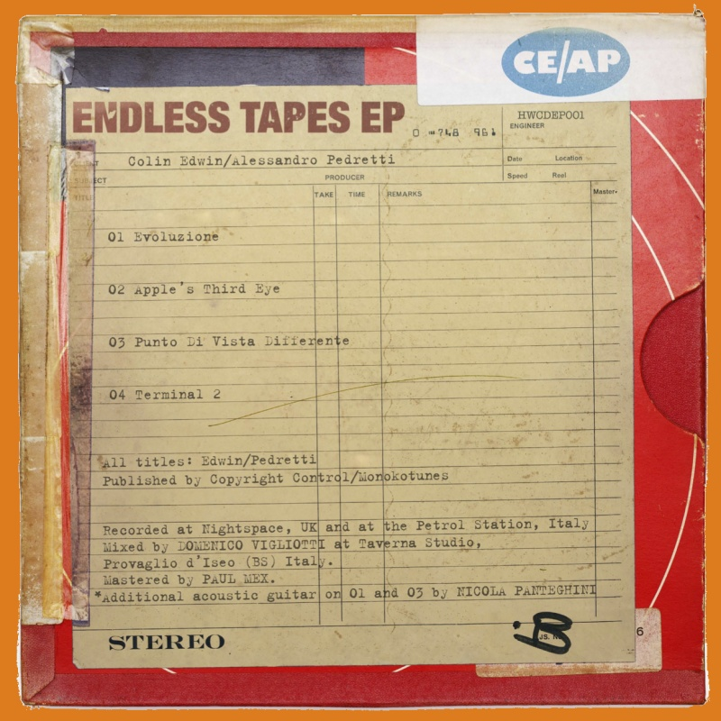 Colin Edwin / Alessandro Pedretti — Endless Tapes EP