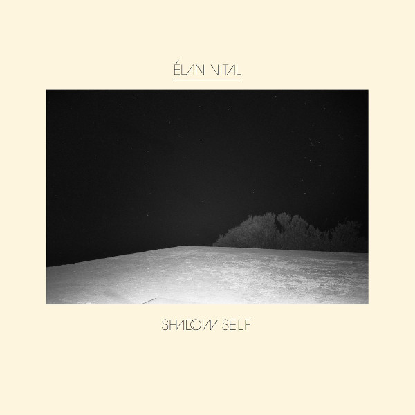 Élan Vital — Shadow Self