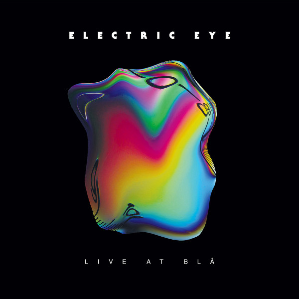 Electric Eye — Live at Blå