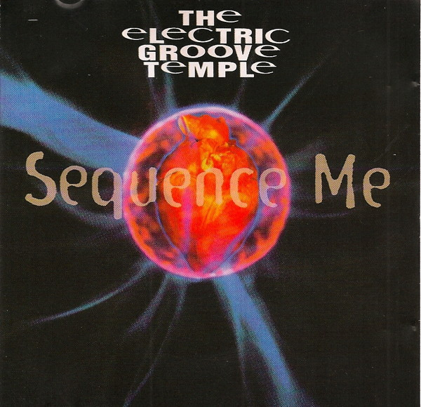 The Electric Groove Temple — Sequence Me
