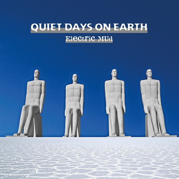Electric Mud — Quiet Days on Earth