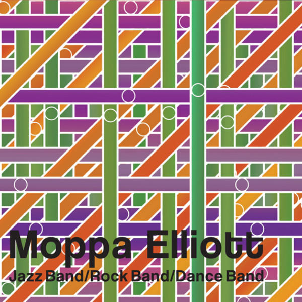 Moppa Elliott — Jazz Band / Rock Band / Dance Band