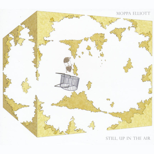 Moppa Elliott — Still, up in the Air