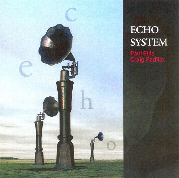 Paul Ellis / Craig Padilla — Echo System