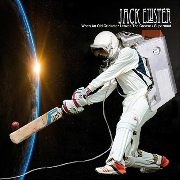 Jack Ellister — When an Old Cricketer Leaves the Crease / Supernaut