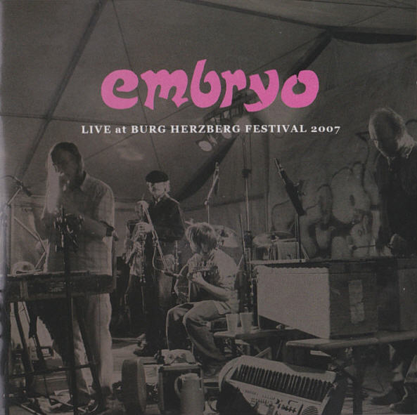 Embryo — Live At Burg Herzberg Festival 2007