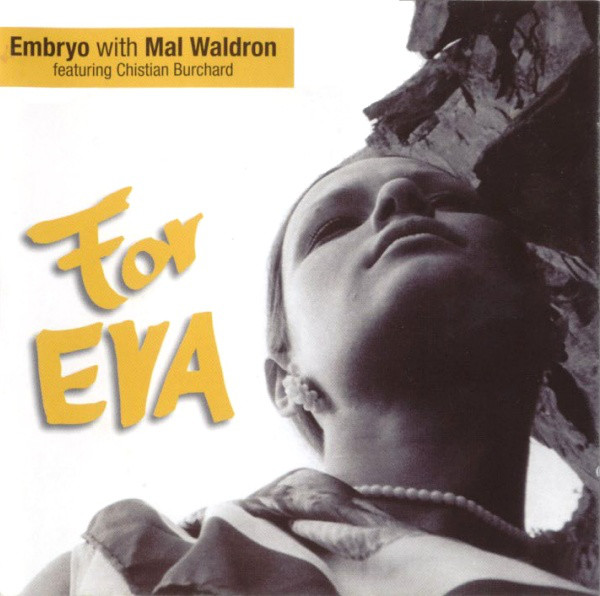Embryo with Mal Waldron — For Eva