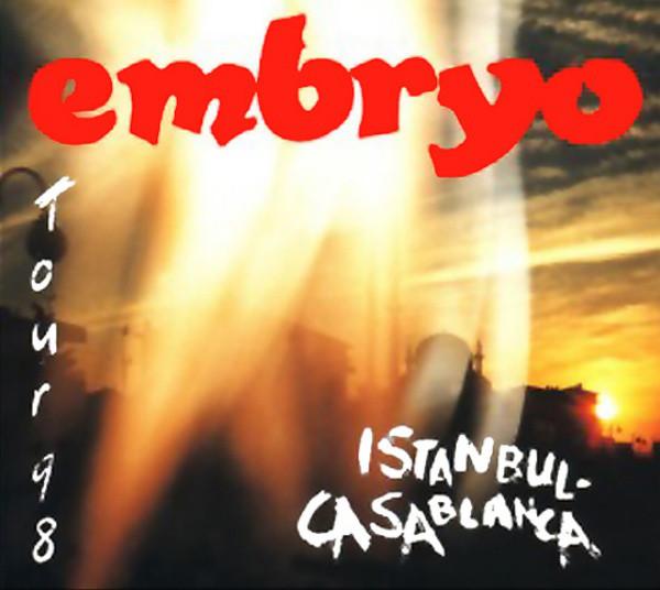 Embryo — Tour 98: Istanbul-Casablanca