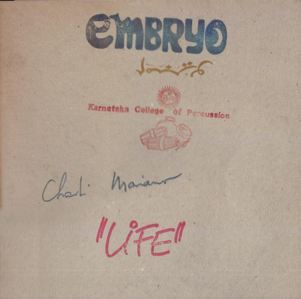 Embryo / Charlie Matiano / Karnataka College of Percussion — Life