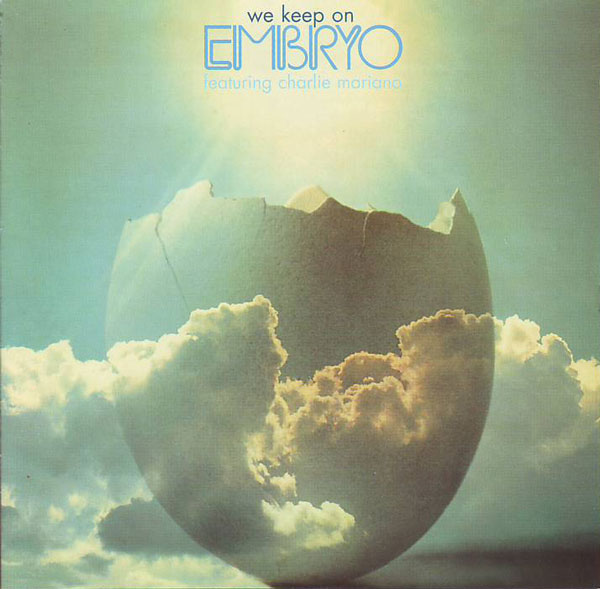 Embryo with Charlie Mariano — We Keep On