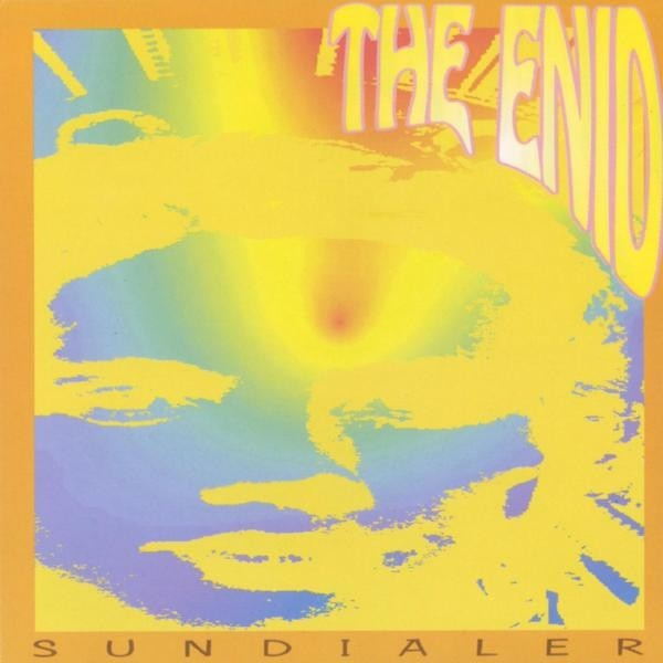 The Enid — Sundialer