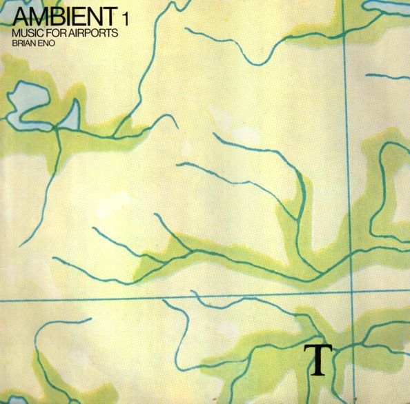Brian Eno — Ambient 1 (Music for Airports)