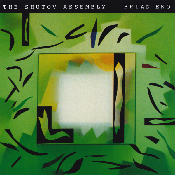 Brian Eno — The Shutov Assembly