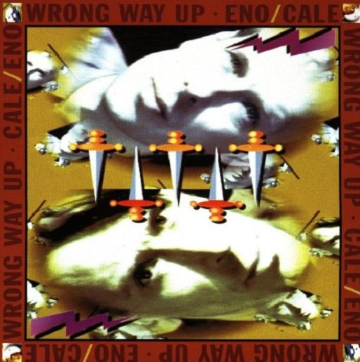 Eno / Cale — Wrong Way Up