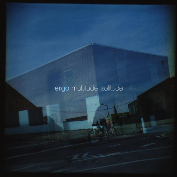 Ergo — Multitude, Solitude