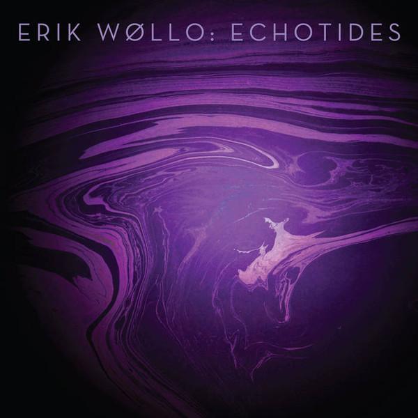 Erik Wøllo — Echotides