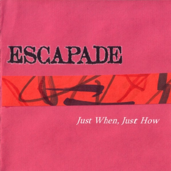 Escapade — Just When, Just How