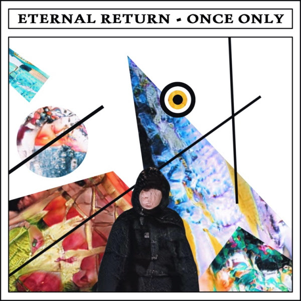 Eternal Return — Once Only