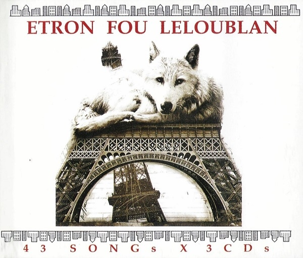 Etron Fou Leloublan — 43 Songs x 3 CDs