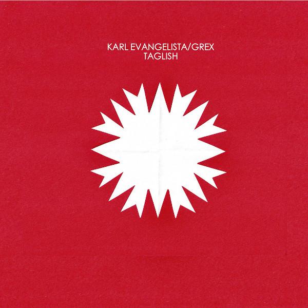 Karl Evangelista / Grex — Taglish