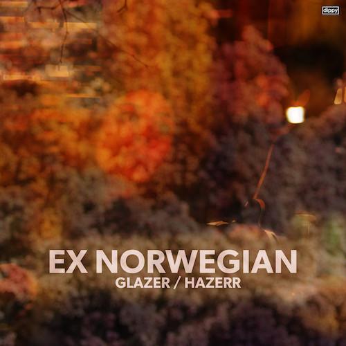 Ex Norwegian — Glazer / Hazerr