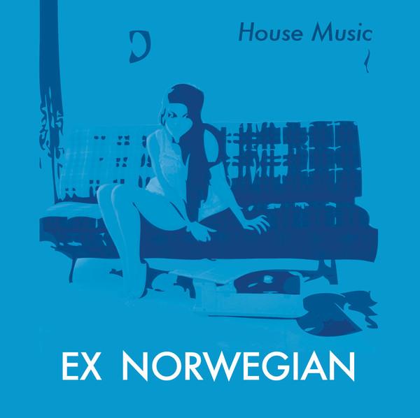 Ex Norwegian — House Music