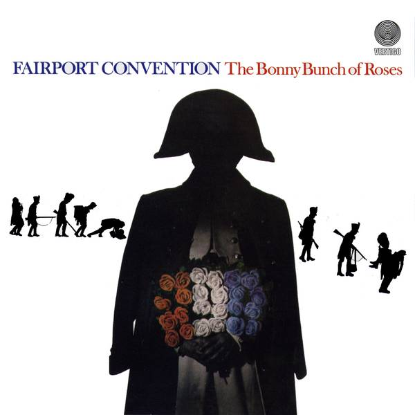 Fairport Convention — The Bonny Bunch of Roses