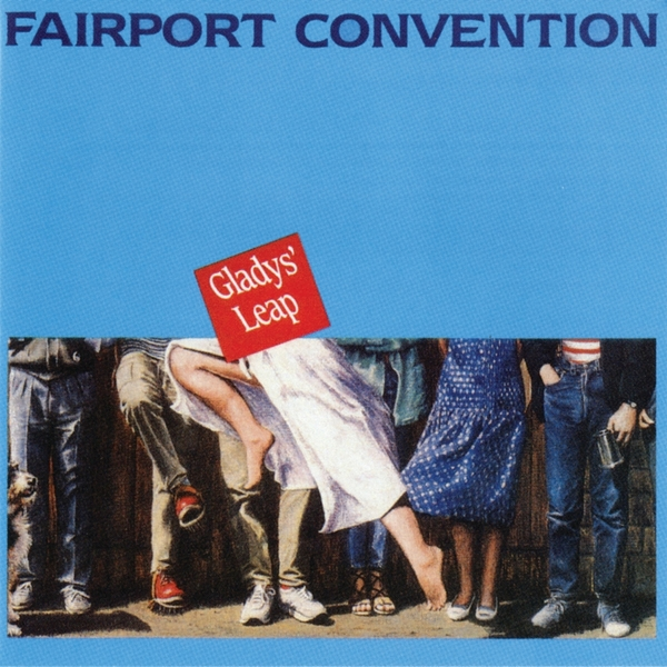 Fairport Convention — Gladys' Leap