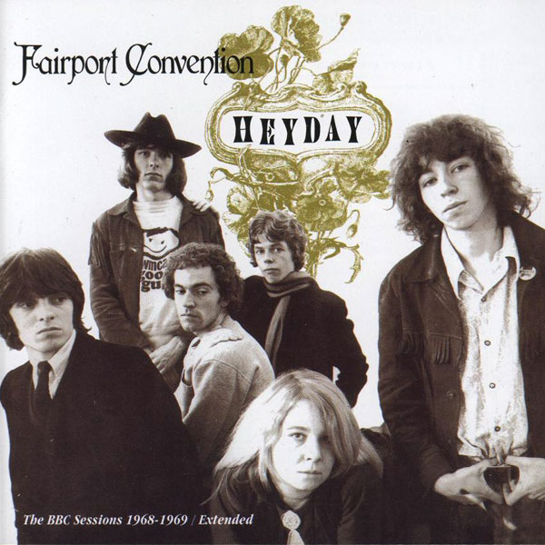 Fairport Convention — Heyday - The BBC Sessions 1968-1969