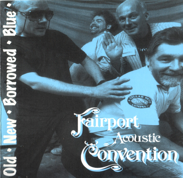 Fairport Accoustic Convention — Old - New - Borrowed - Blue