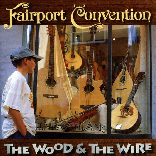 Fairport Convention — The Wood and the Wire