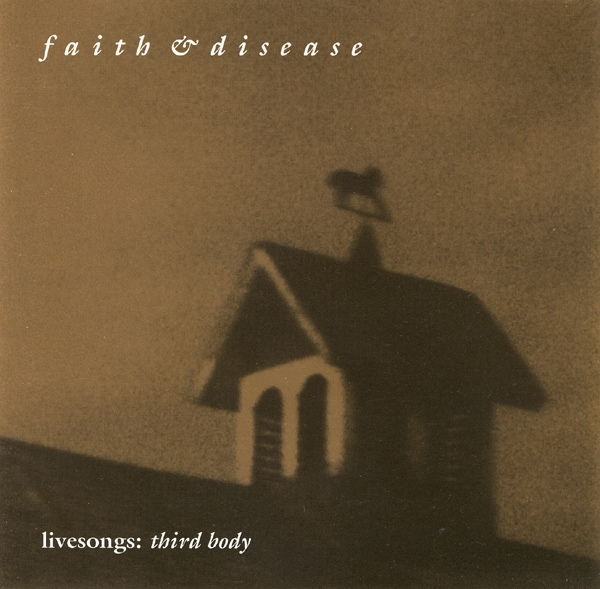 Faith & Disease — Livesongs: Third Body