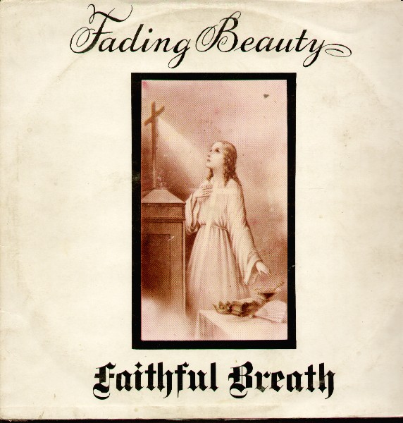 Faithful Breath — Fading Beauty