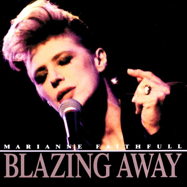 Marianne Faithfull — Blazing Away
