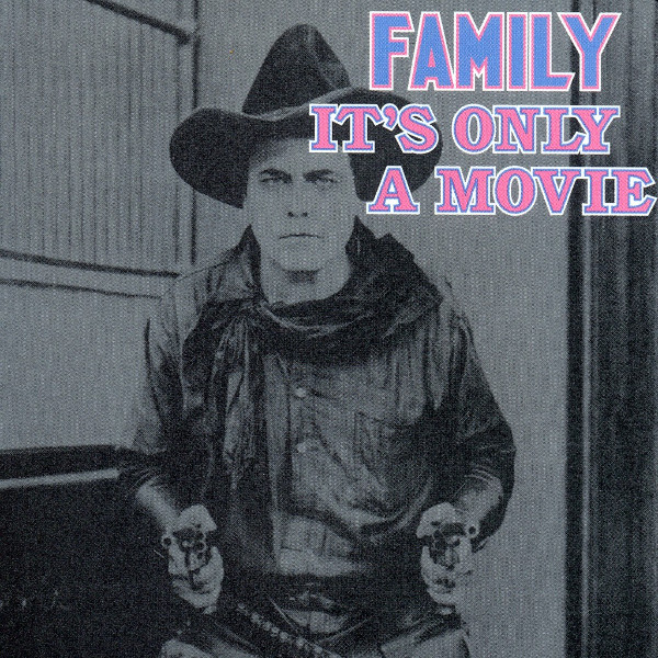 Family — It's Only a Movie