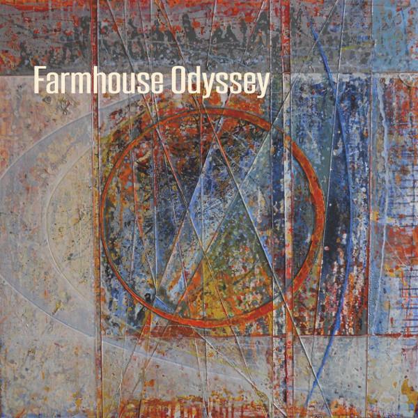 Farmhouse Odyssey — Farmhouse Odyssey
