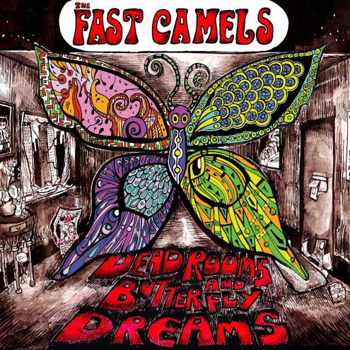 The Fast Camels — Dead Rooms and Butterfly Dreams