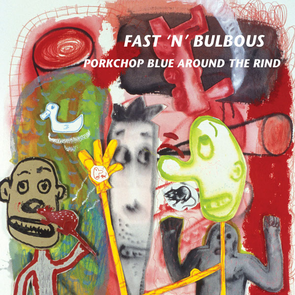 Fast 'n' Bulbous — Pork Chop Blue around the Rind