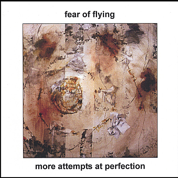 Fear of Flying — More Attempts at Perfection