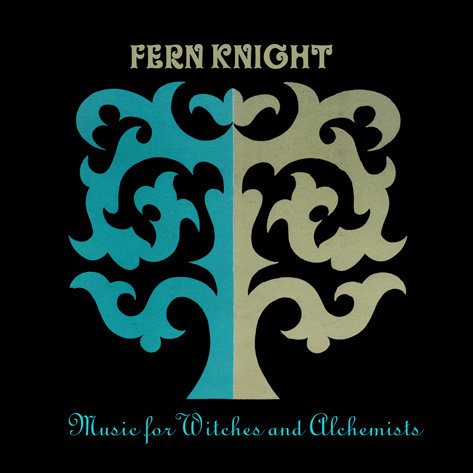 Fern Knight — Music for Witches and Alchemists (Providence Version)