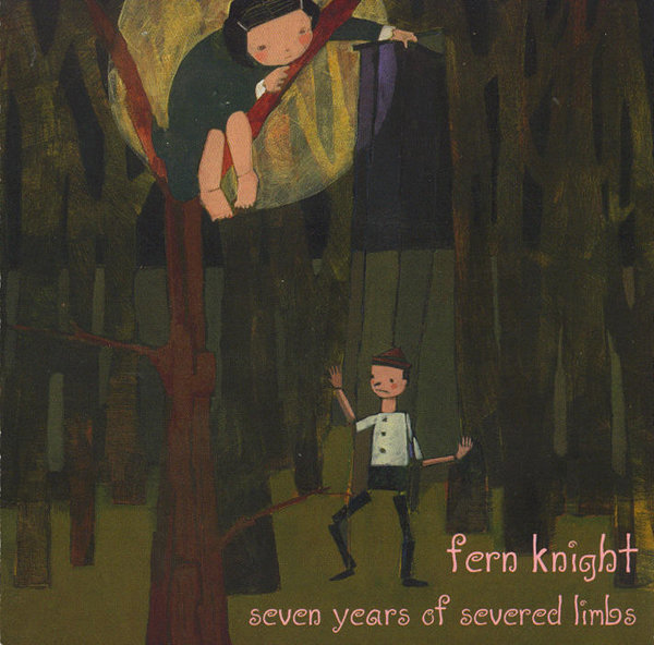 Fern Knight — Seven Years of Severed Limbs
