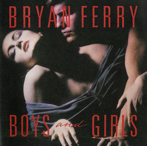 Bryan Ferry — Boys and Girls